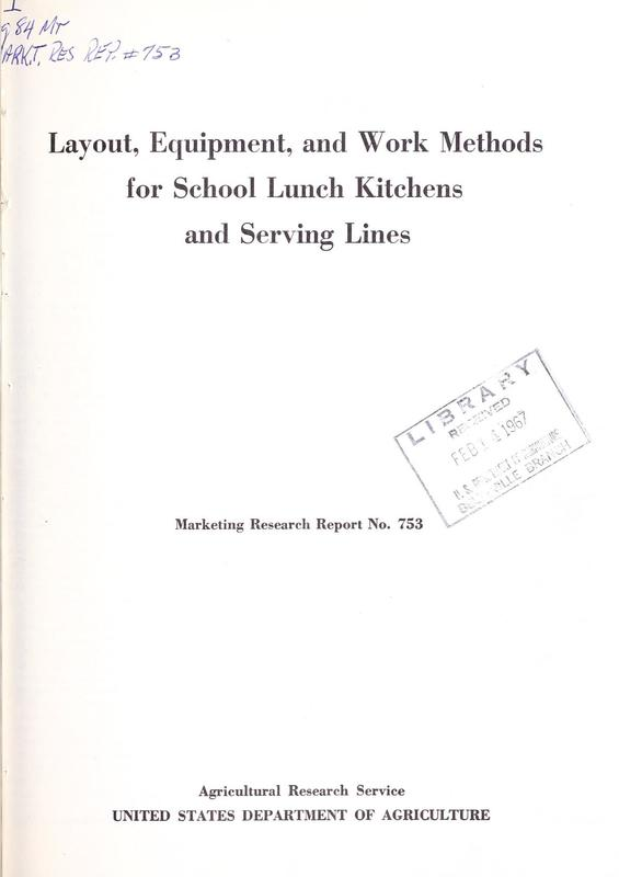 Layout, Equipment, and Work Methods for School Lunch Kitchens and Serving Lines