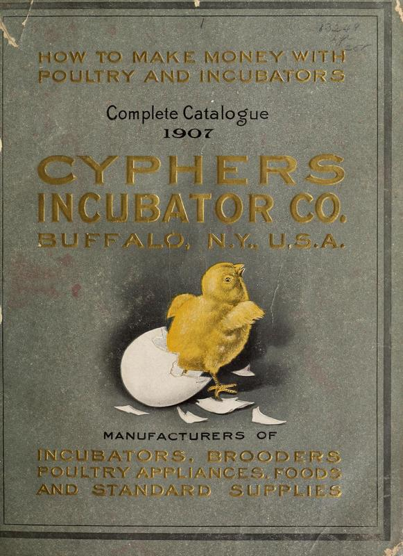 Incubators: Cyphers Brooders, Poultry Houses and Appliances, Poultry Foods, Clover and Alfalfa Products, Insecticides and Remedies