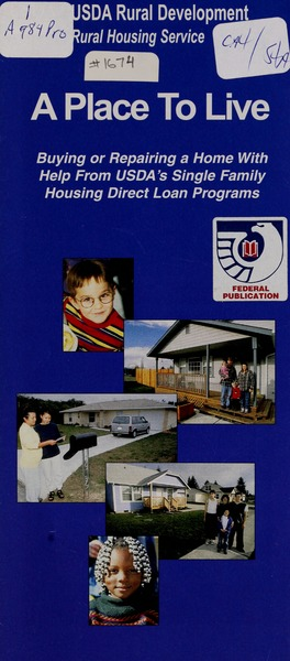 A Place To Live : Buying Or Repairing a Home With Help From USDA's Single Family Housing Direct Loan Programs