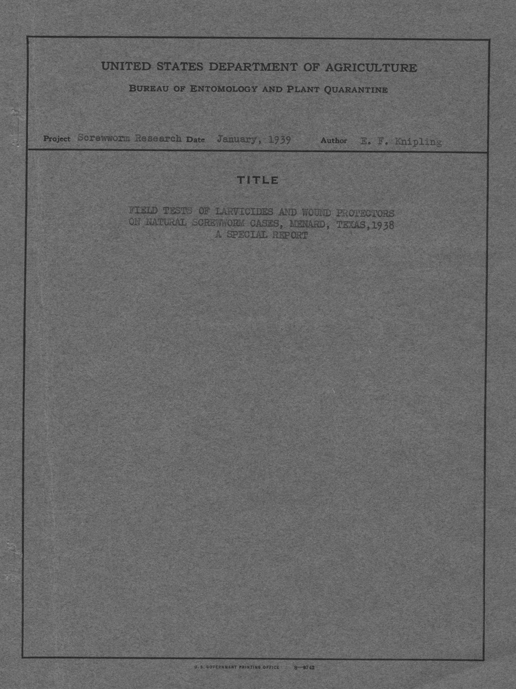 Field Tests of Larvicides and Wound Protectors of Natural Screwworm Cases, Menard, Texas, 1938:  A Special Report