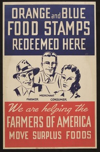 Thumbnail for the first (or only) page of Orange and Blue Food Stamps Redeemed Here. We are helping the Farmers of America Move Surplus Foods..