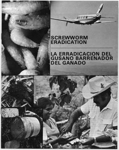 Thumbnail for the first (or only) page of Screwworm Eradication; La Erradicacion del Gusano Barenador del Ganado.