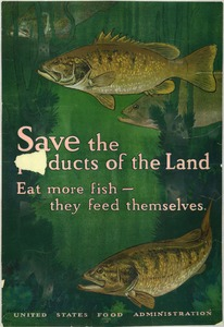 Thumbnail for the first (or only) page of Save the Products of the Land: Eat more fish - they feed themselves..