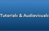 Tutorials and Audiovisuals